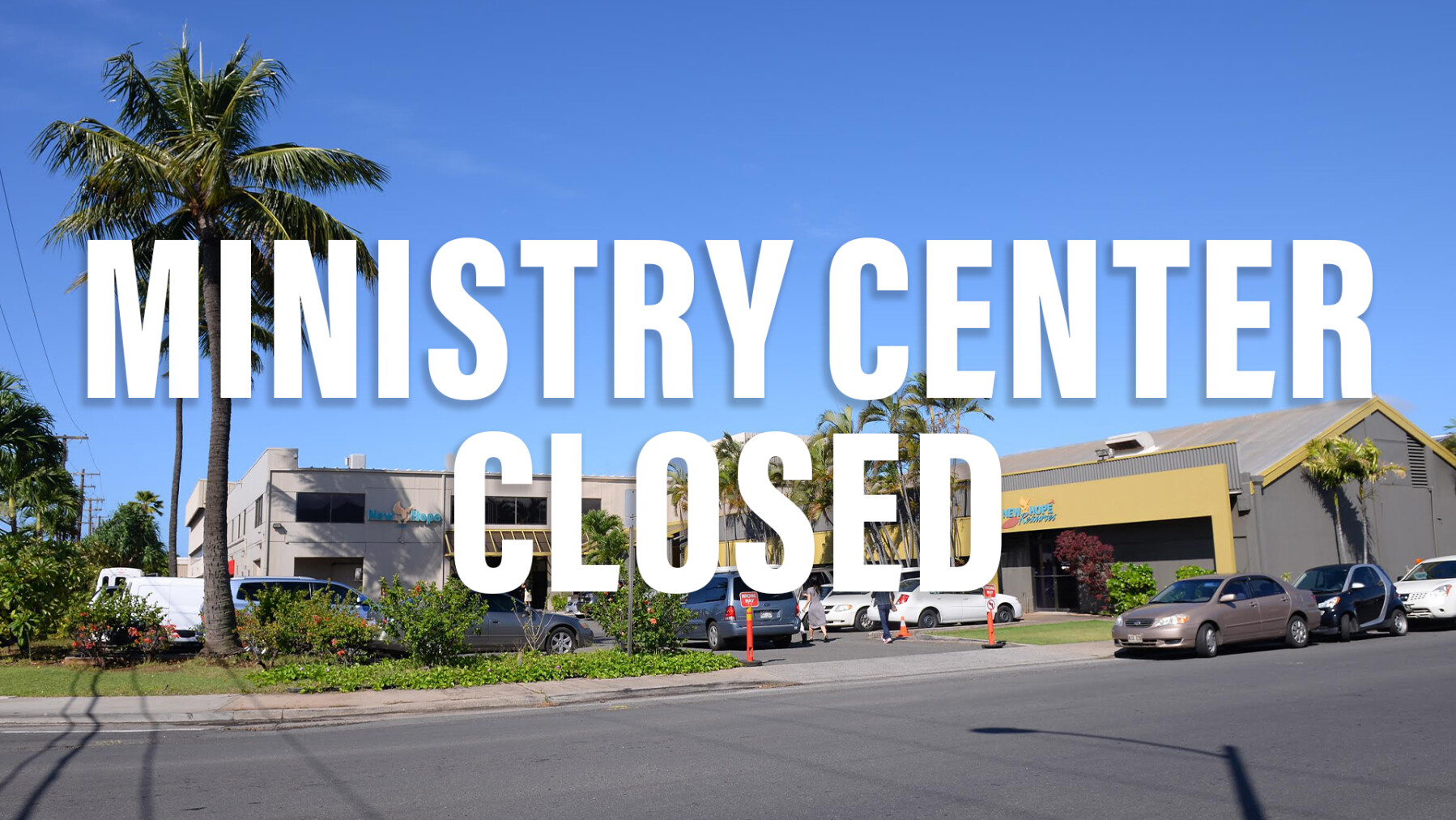Ministry Center Closed