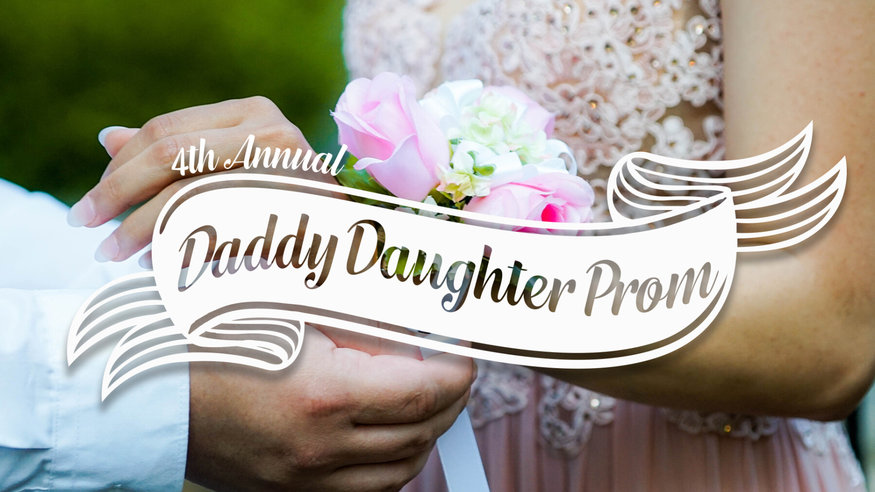 4th Annual Daddy Daughter Prom