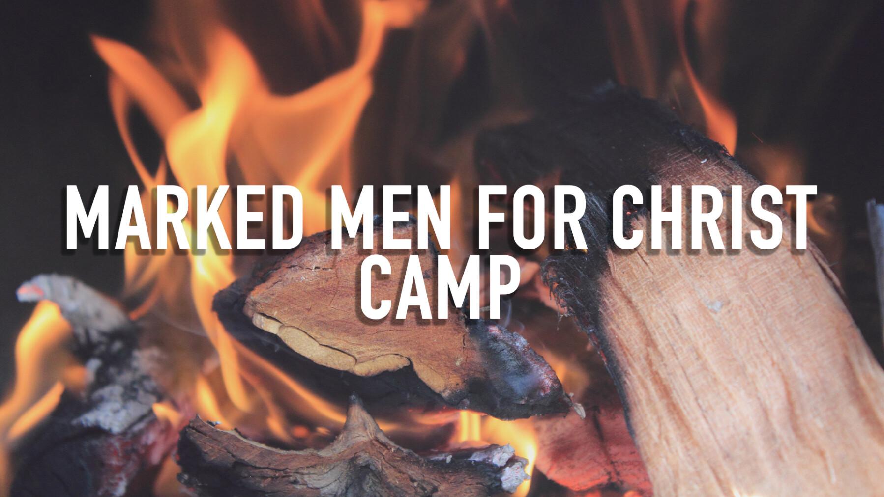 """Marked Men For Christ"" Camp"