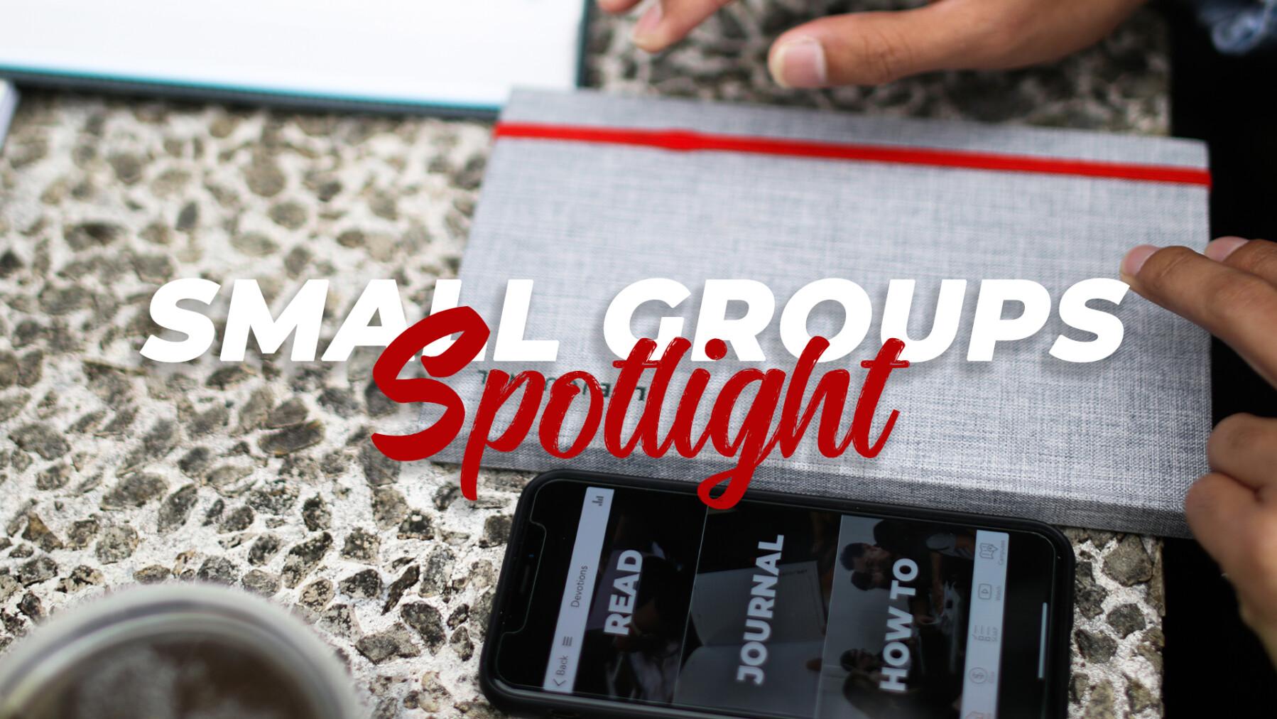 Small Groups Spotlight