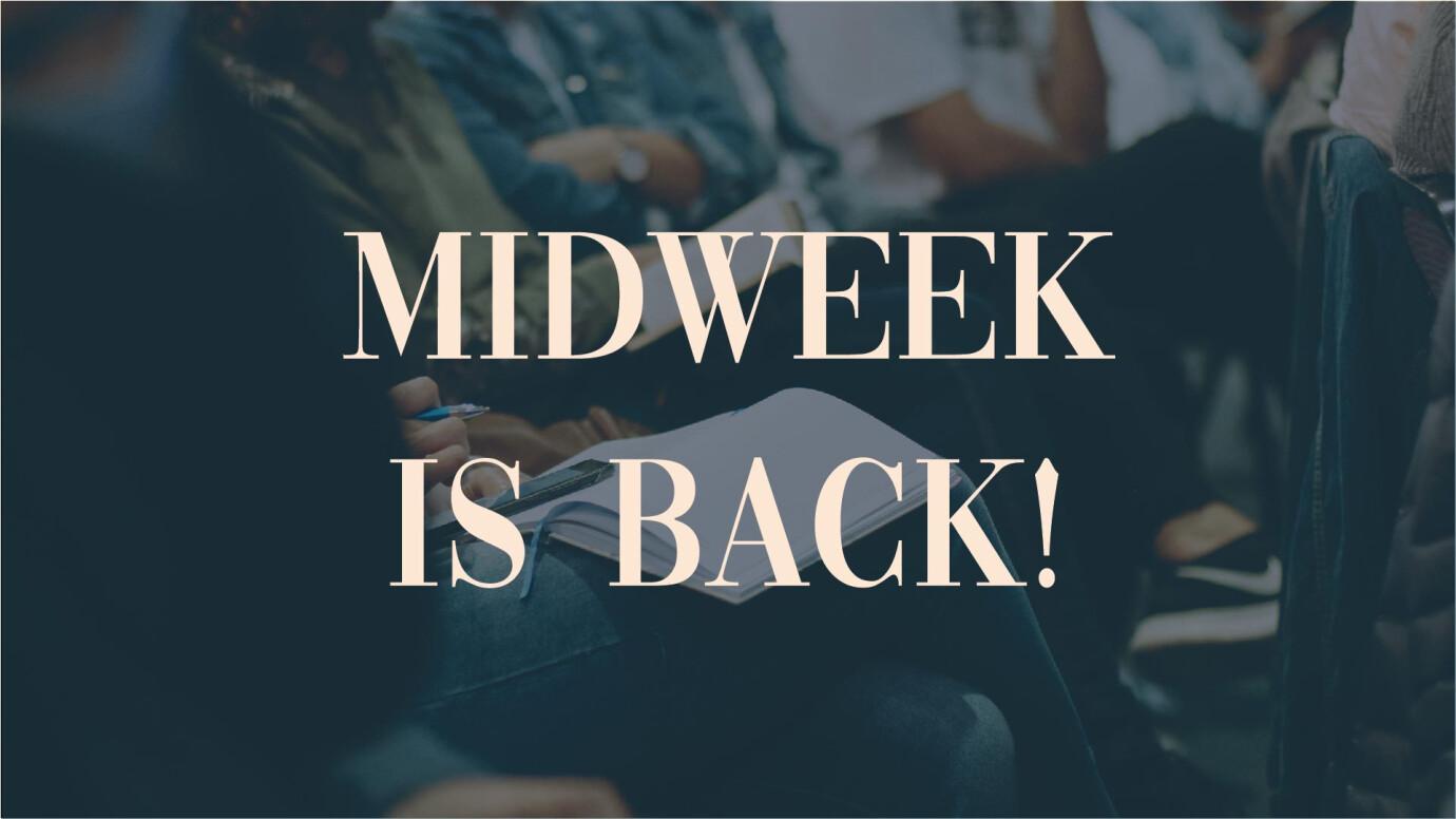 Midweek Is Back!